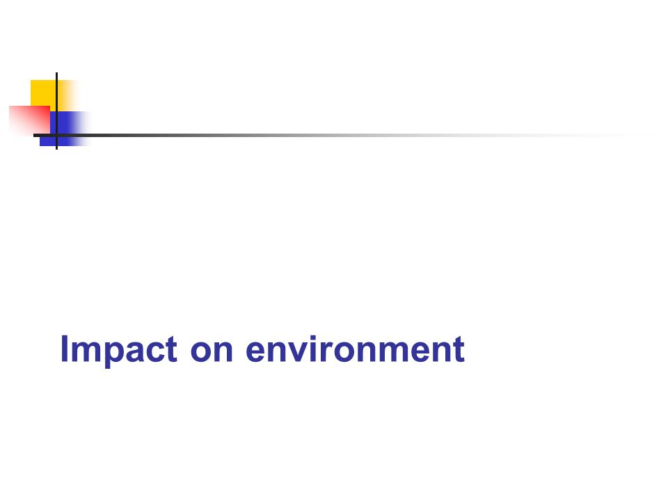 Impact on environment