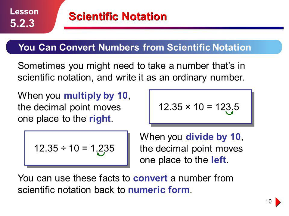 Lesson 5.2.3. Scientific Notation. You Can Convert Numbers from Scientific Notation.