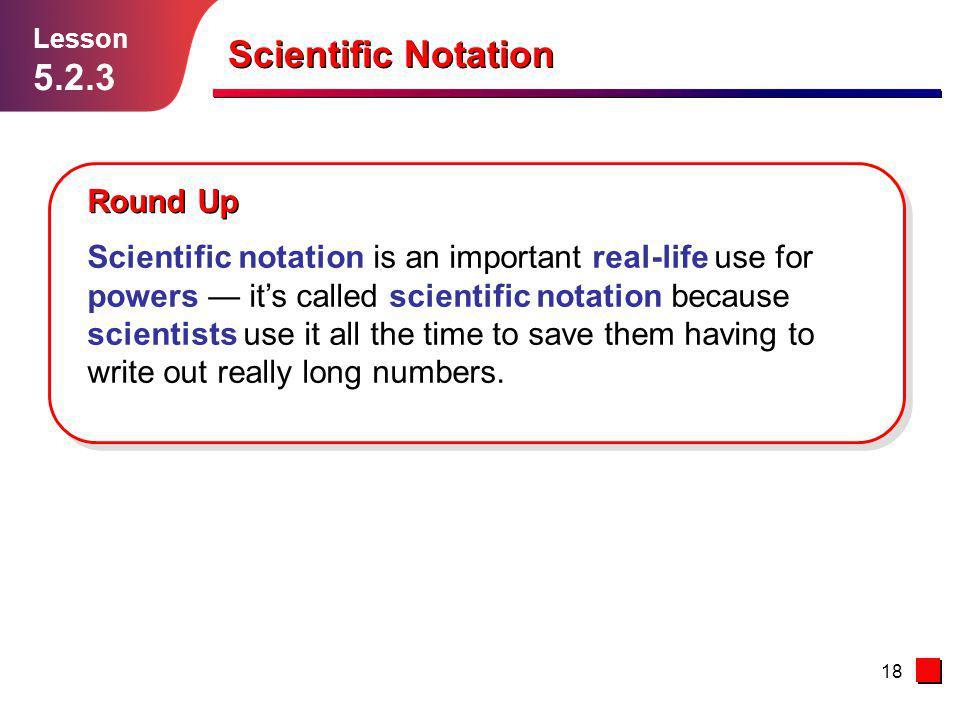 Scientific Notation 5.2.3 Round Up