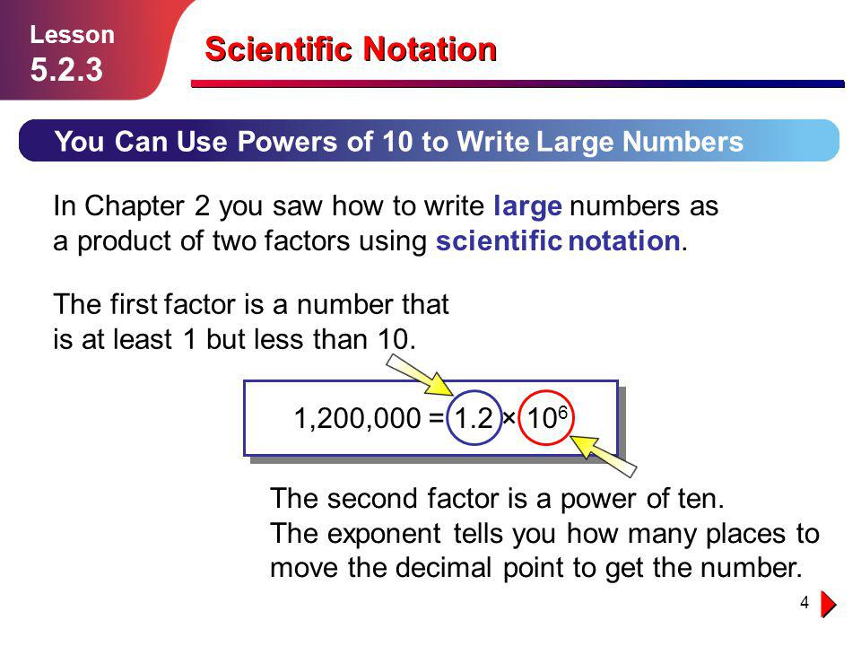 Lesson 5.2.3. Scientific Notation. You Can Use Powers of 10 to Write Large Numbers.
