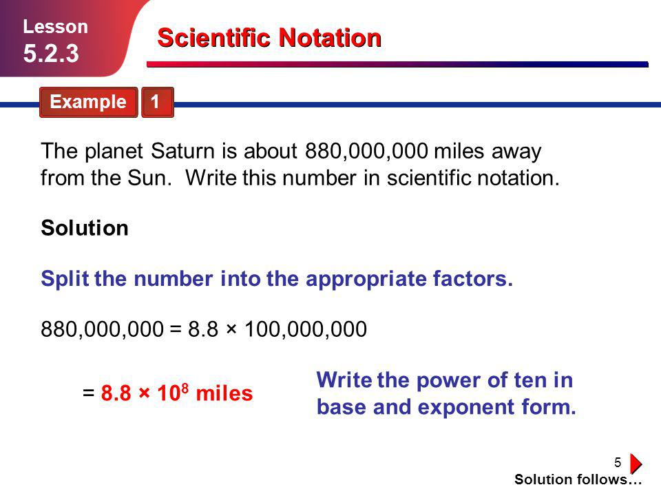 Lesson 5.2.3. Scientific Notation. Example 1.
