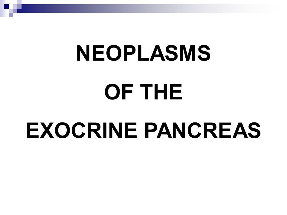 NEOPLASMS OF THE EXOCRINE PANCREAS