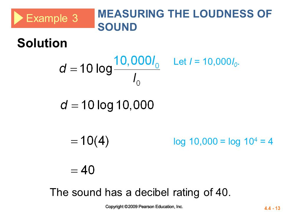 Solution MEASURING THE LOUDNESS OF SOUND Example 3