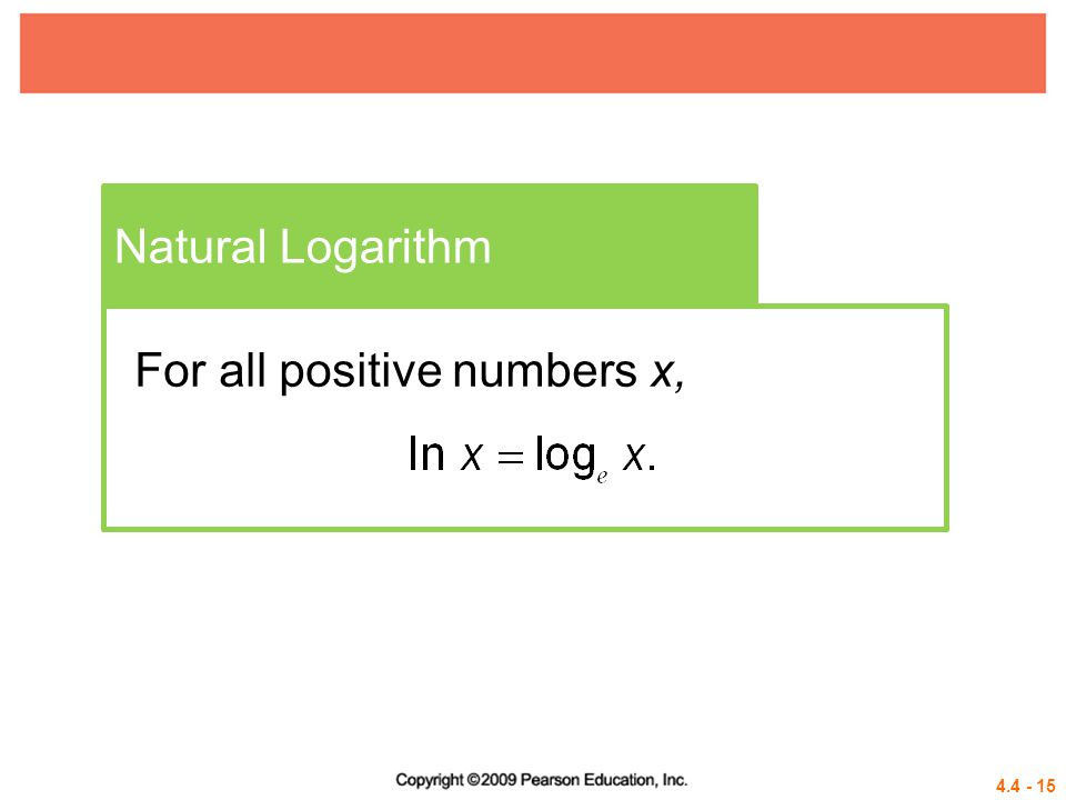 Natural Logarithm For all positive numbers x,