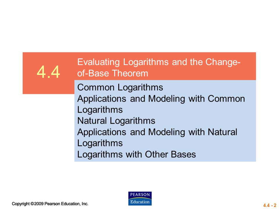 4.4 Evaluating Logarithms and the Change-of-Base Theorem