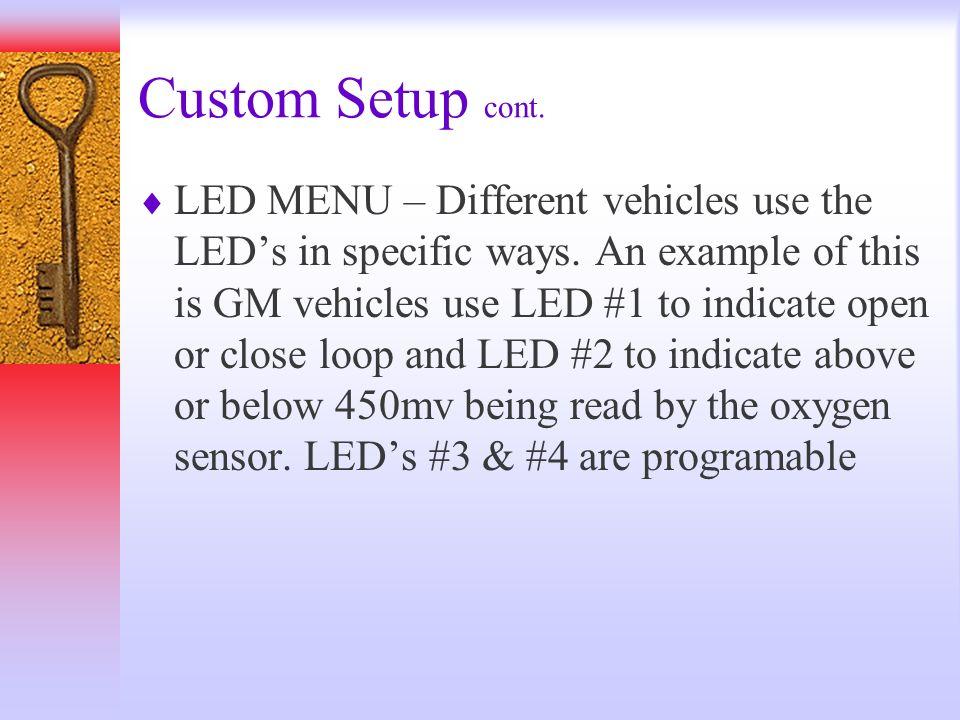 Custom Setup cont.