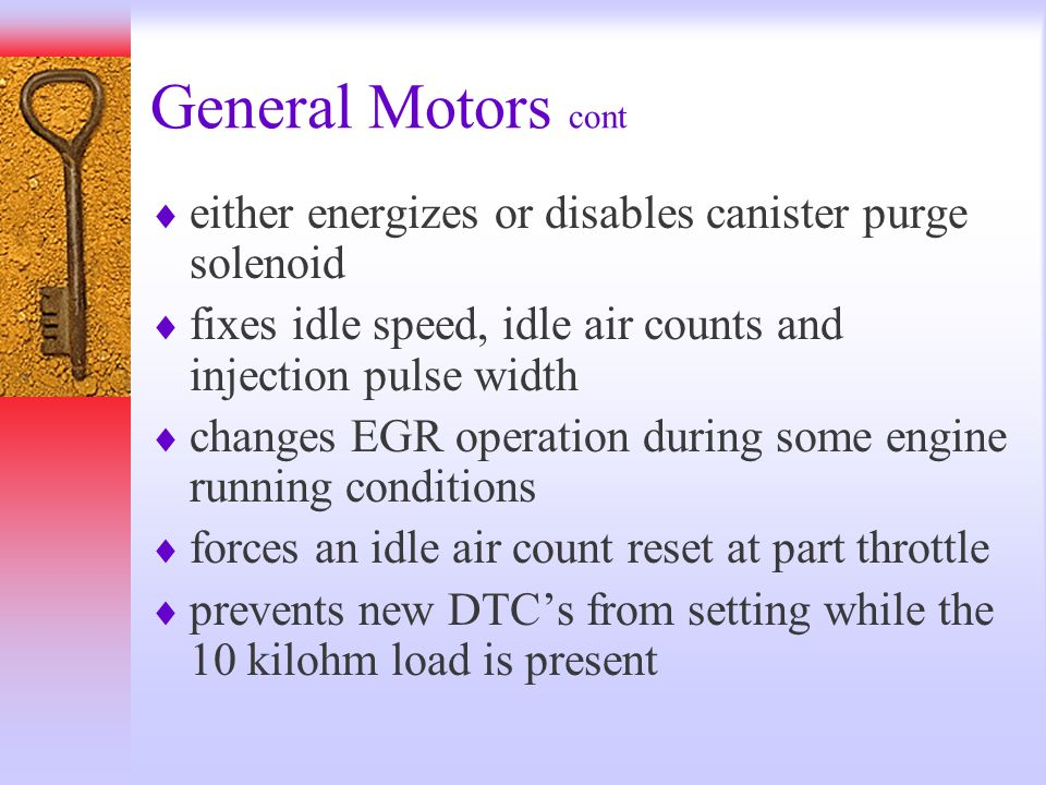 General Motors cont either energizes or disables canister purge solenoid. fixes idle speed, idle air counts and injection pulse width.
