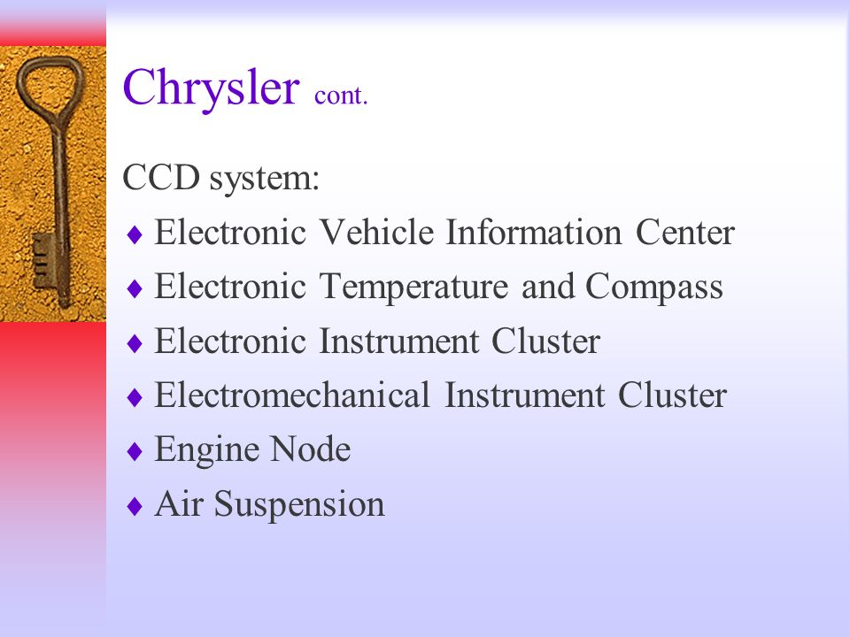 Chrysler cont. CCD system: Electronic Vehicle Information Center