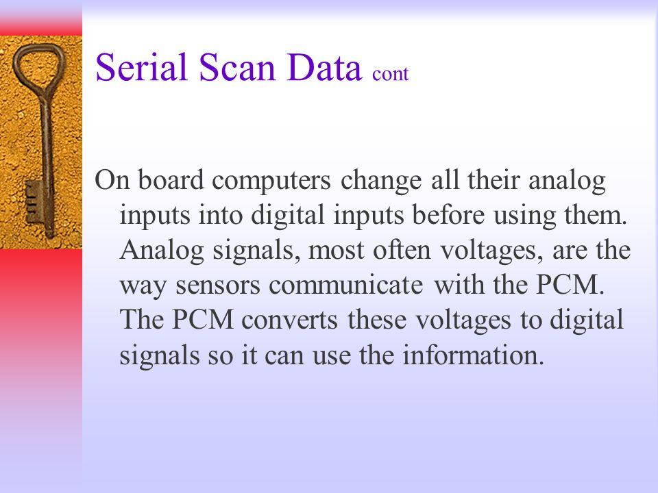 Serial Scan Data cont