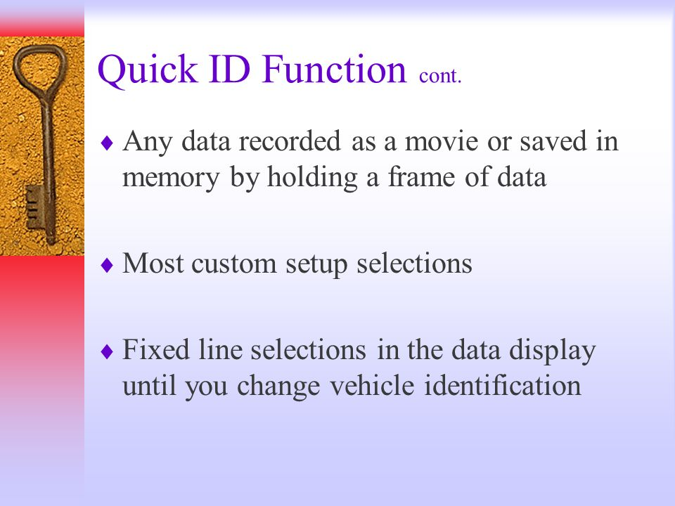 Quick ID Function cont. Any data recorded as a movie or saved in memory by holding a frame of data.