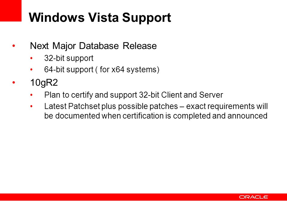 Windows Vista Support Next Major Database Release 10gR2 32-bit support