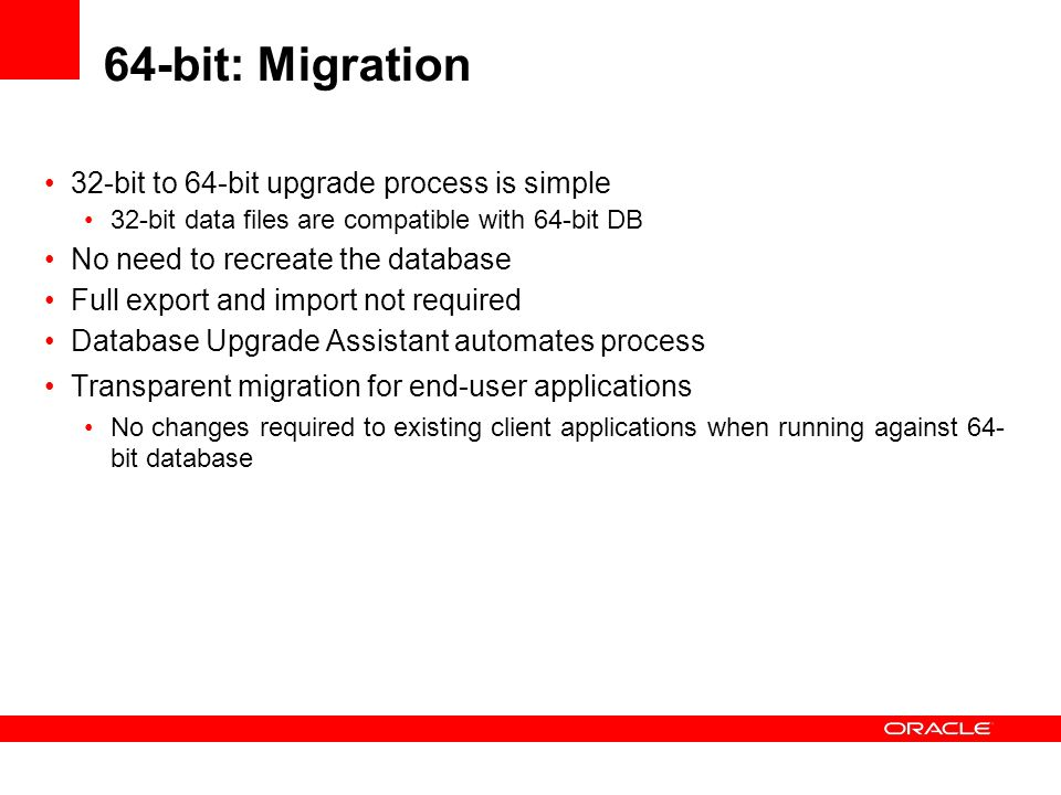 64-bit: Migration 32-bit to 64-bit upgrade process is simple