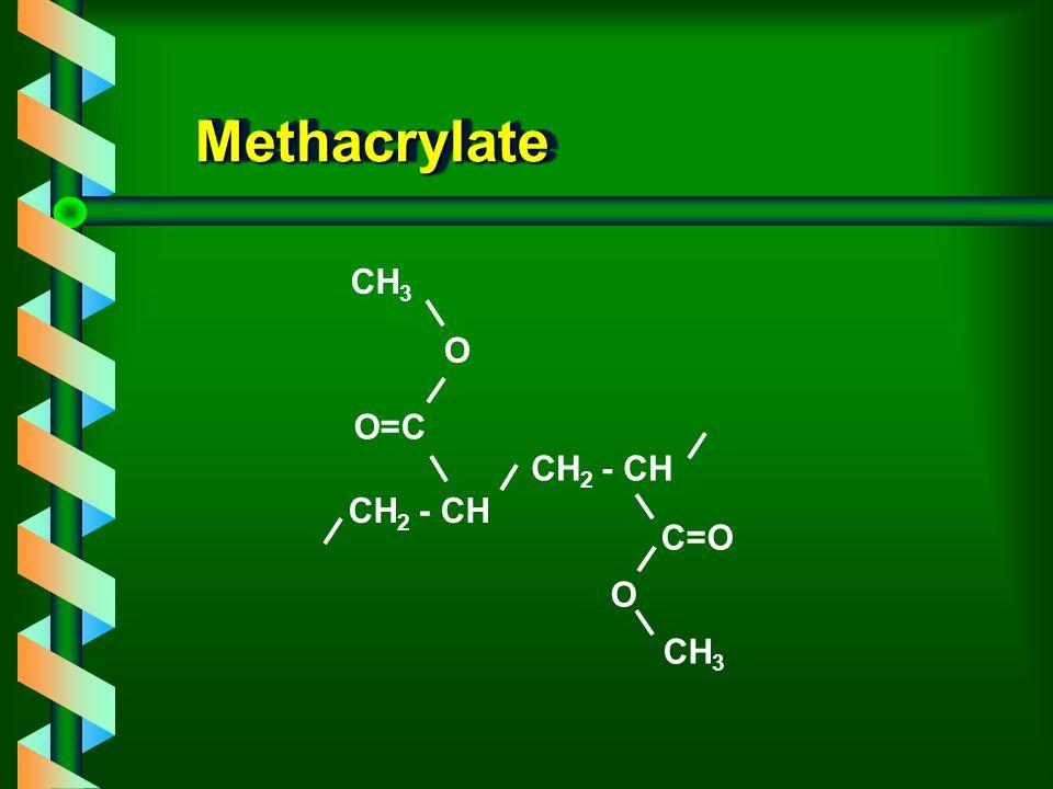 Methacrylate C=O CH2 - CH O CH3 O=C
