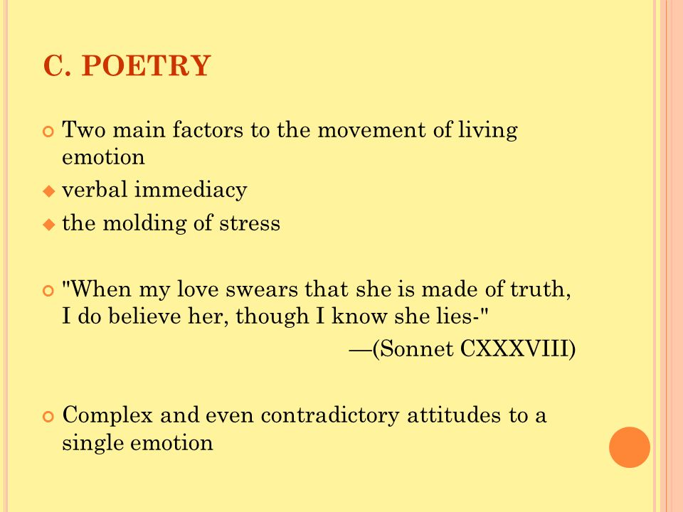 C. POETRY Two main factors to the movement of living emotion
