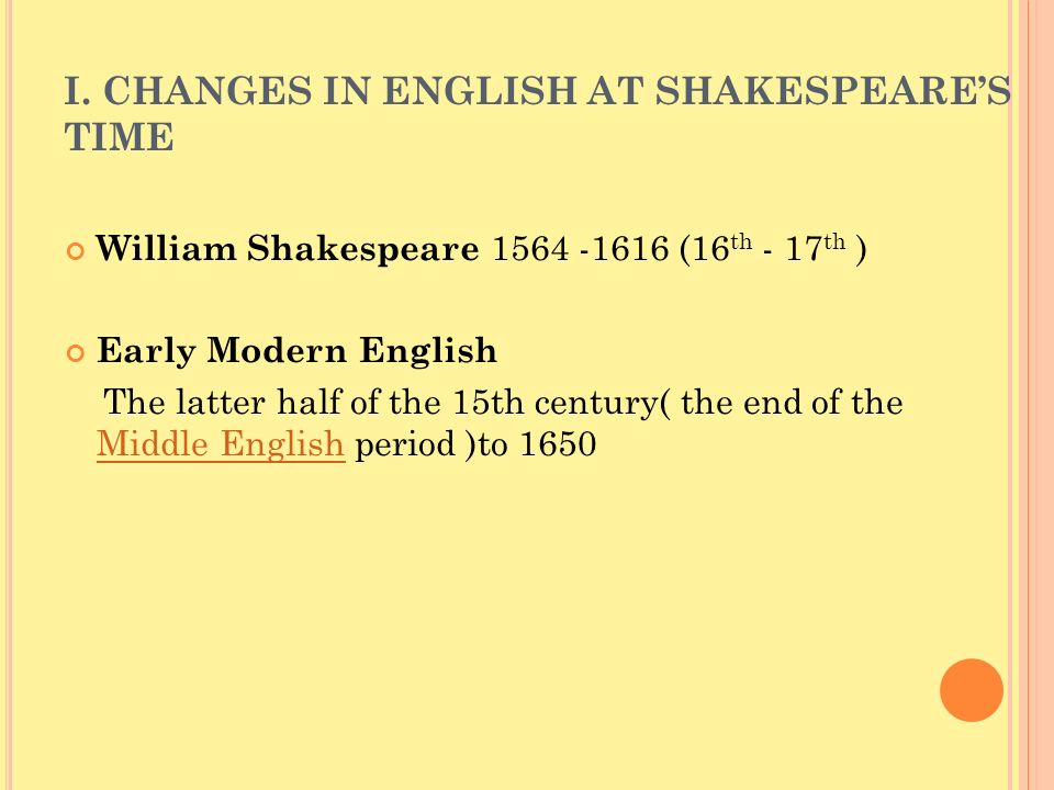 I. CHANGES IN ENGLISH AT SHAKESPEARE'S TIME