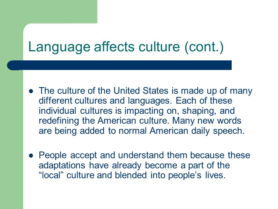 Language affects culture (cont.)