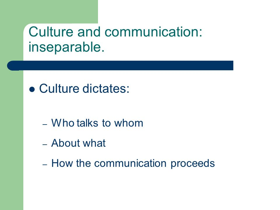 Culture and communication: inseparable.