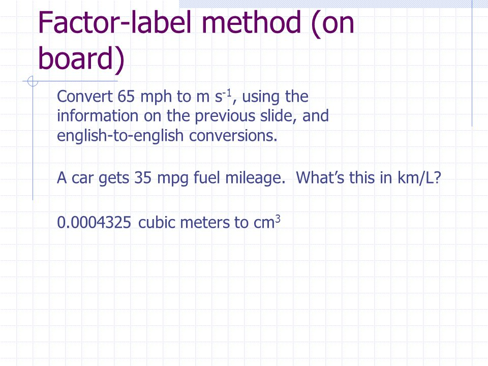 Factor-label method (on board)