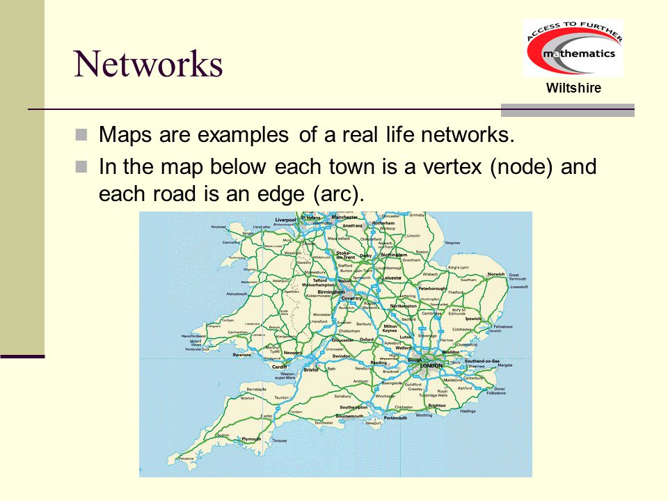 Networks Maps are examples of a real life networks.