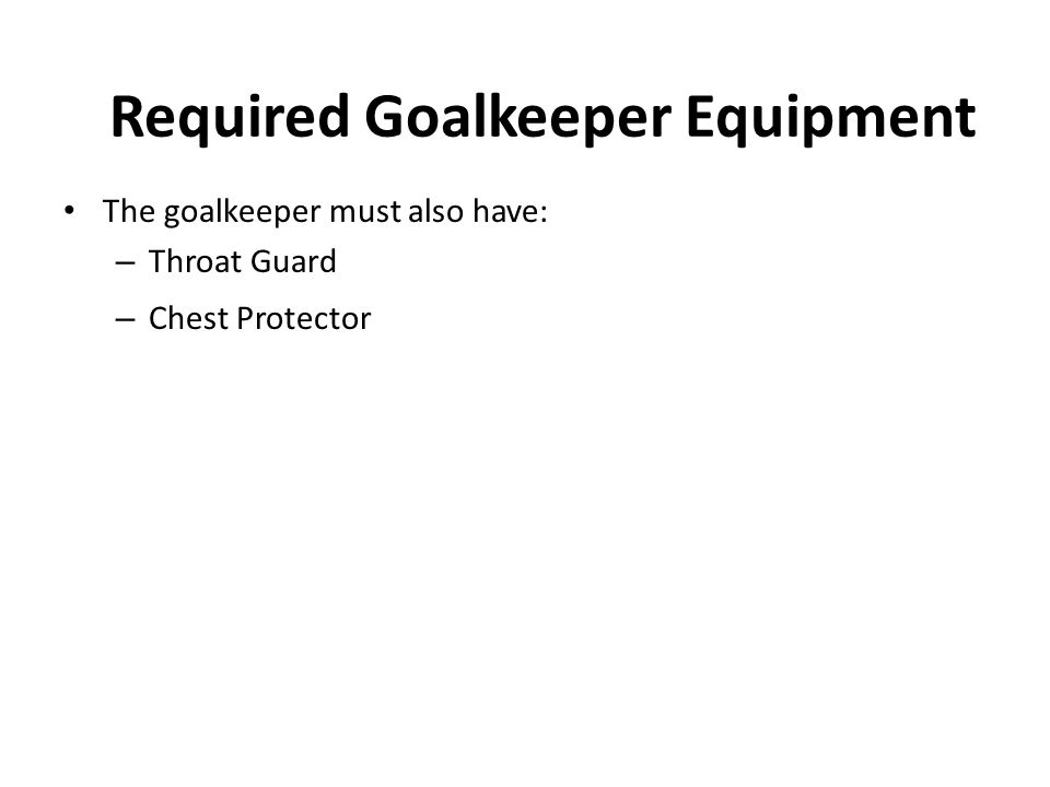 Required Goalkeeper Equipment