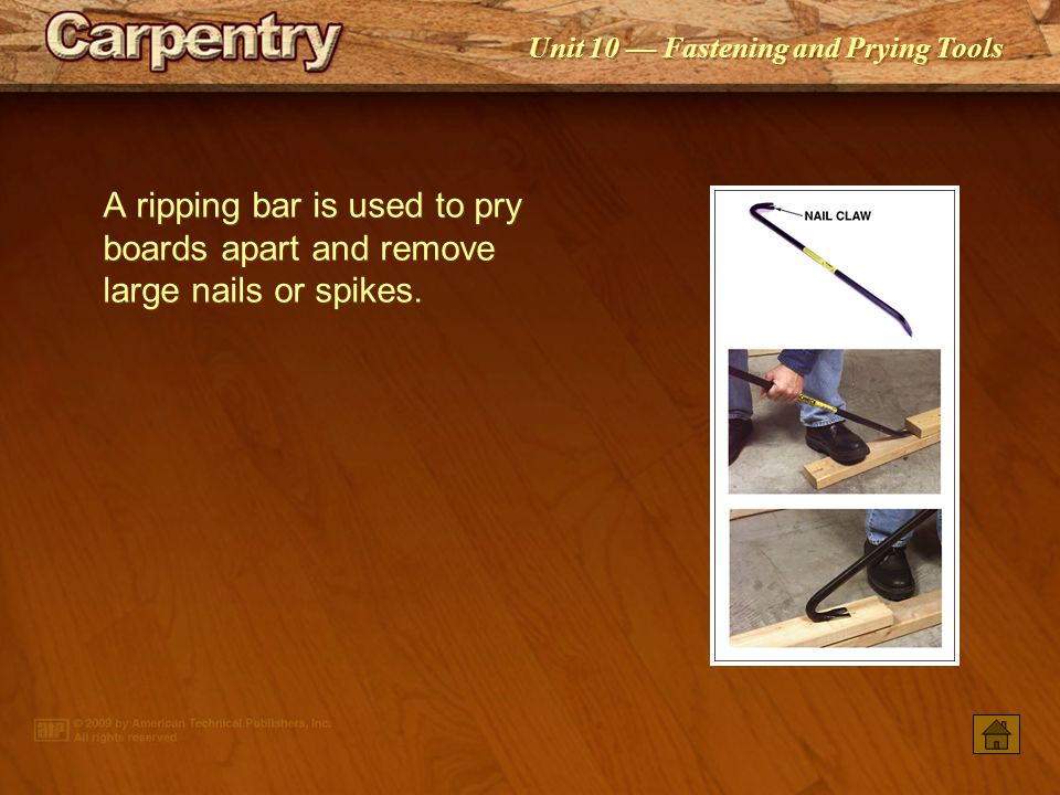 A ripping bar is used to pry boards apart and remove large nails or spikes.