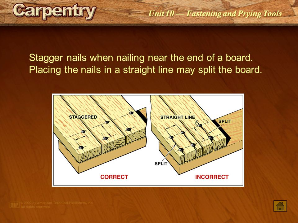 Stagger nails when nailing near the end of a board
