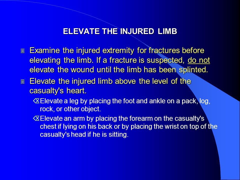 ELEVATE THE INJURED LIMB