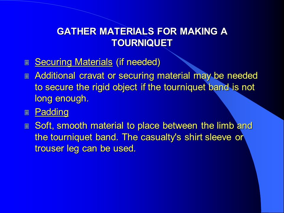 GATHER MATERIALS FOR MAKING A TOURNIQUET