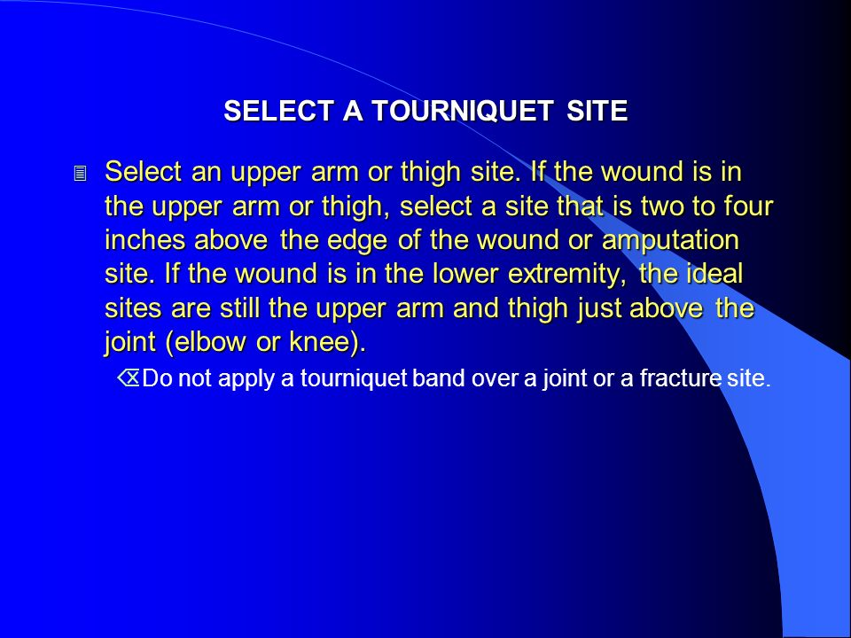 SELECT A TOURNIQUET SITE