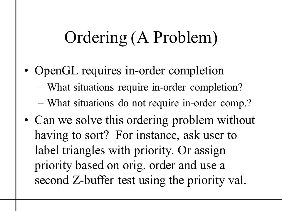 Ordering (A Problem) OpenGL requires in-order completion