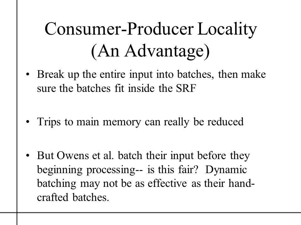 Consumer-Producer Locality (An Advantage)