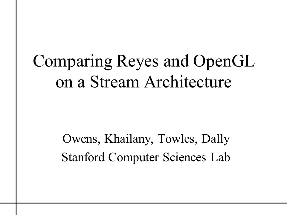 Comparing Reyes and OpenGL on a Stream Architecture