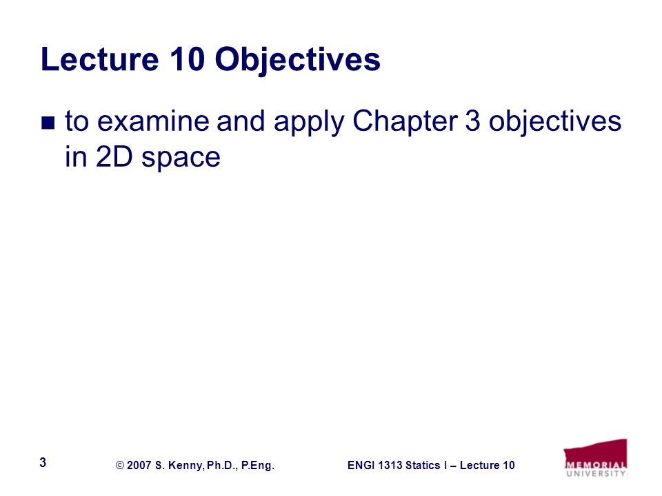 Lecture 10 Objectives to examine and apply Chapter 3 objectives in 2D space