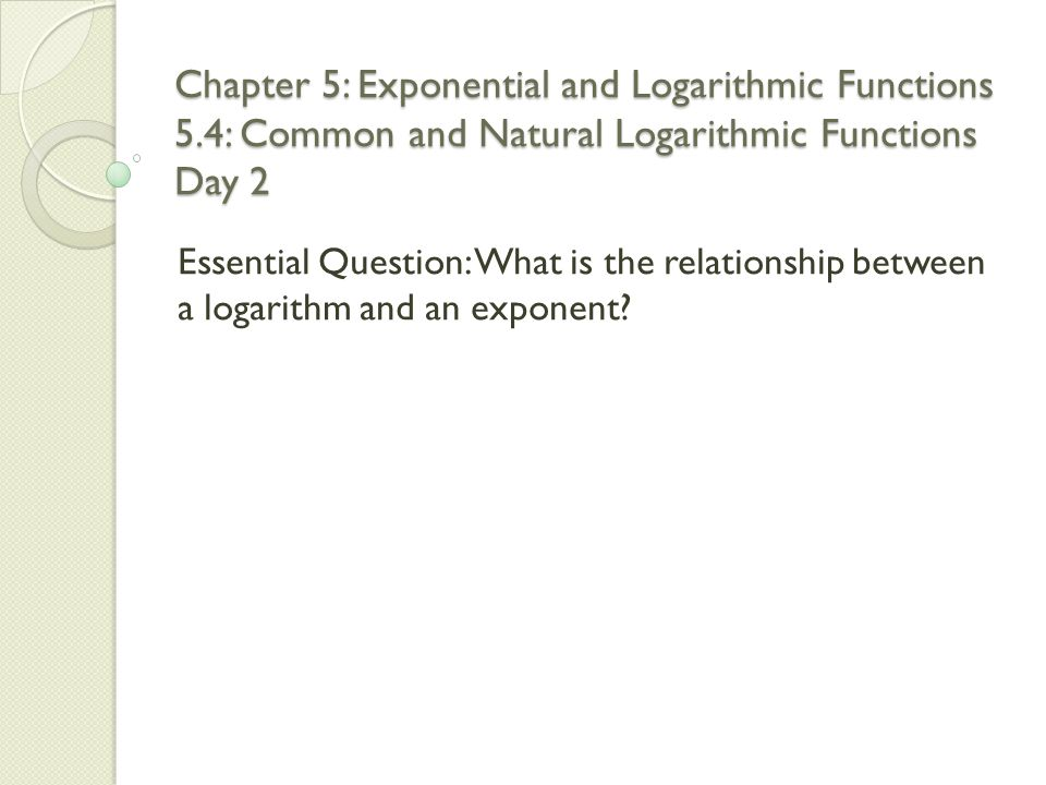 Chapter 5: Exponential and Logarithmic Functions 5