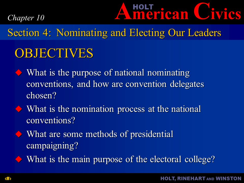 OBJECTIVES Section 4: Nominating and Electing Our Leaders