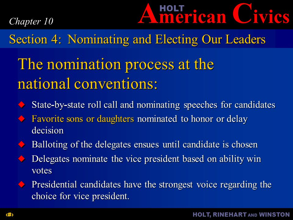 The nomination process at the national conventions: