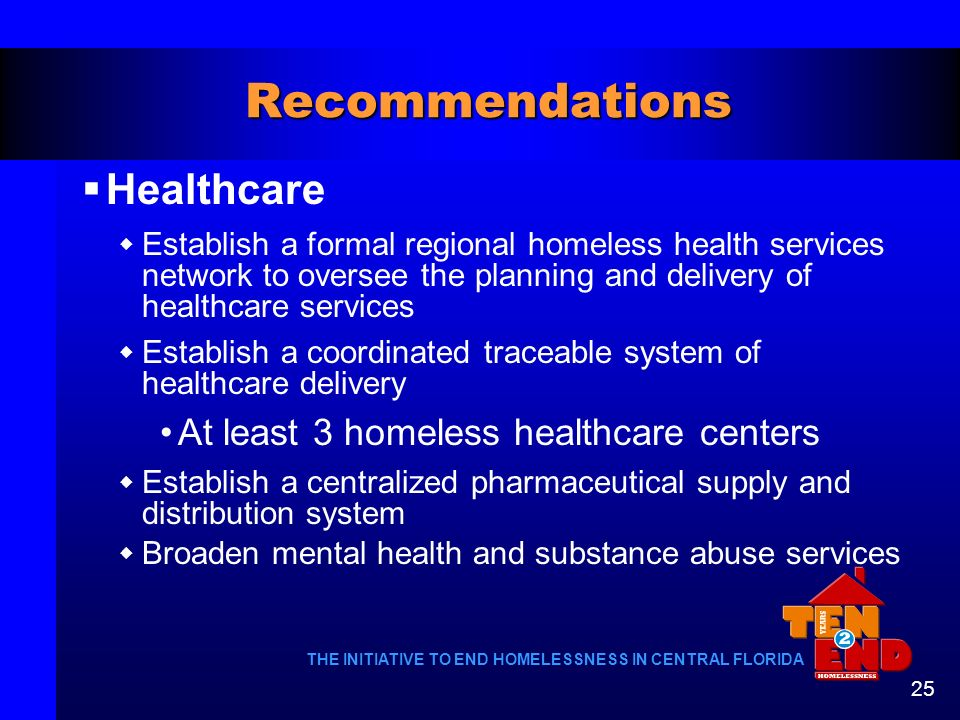Recommendations Healthcare At least 3 homeless healthcare centers