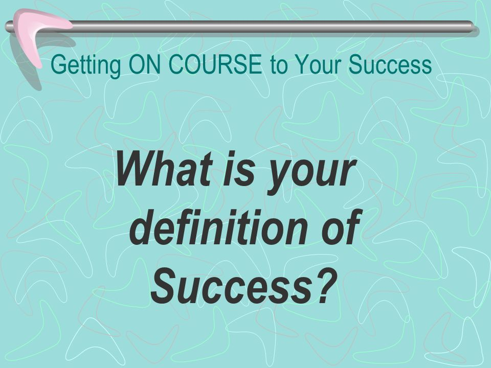 Getting ON COURSE to Your Success