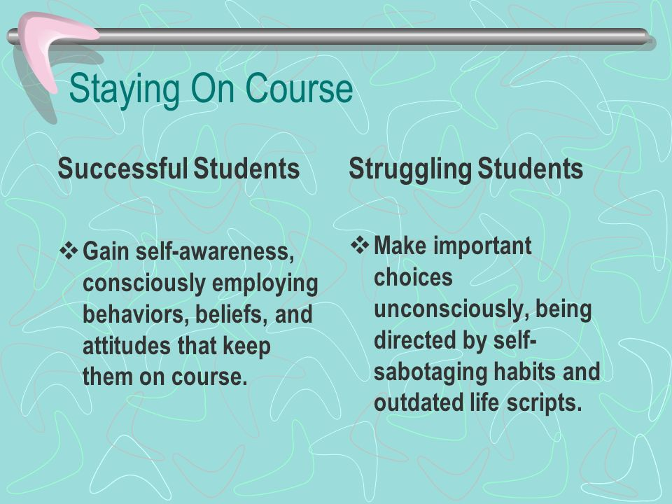 Staying On Course Successful Students Struggling Students