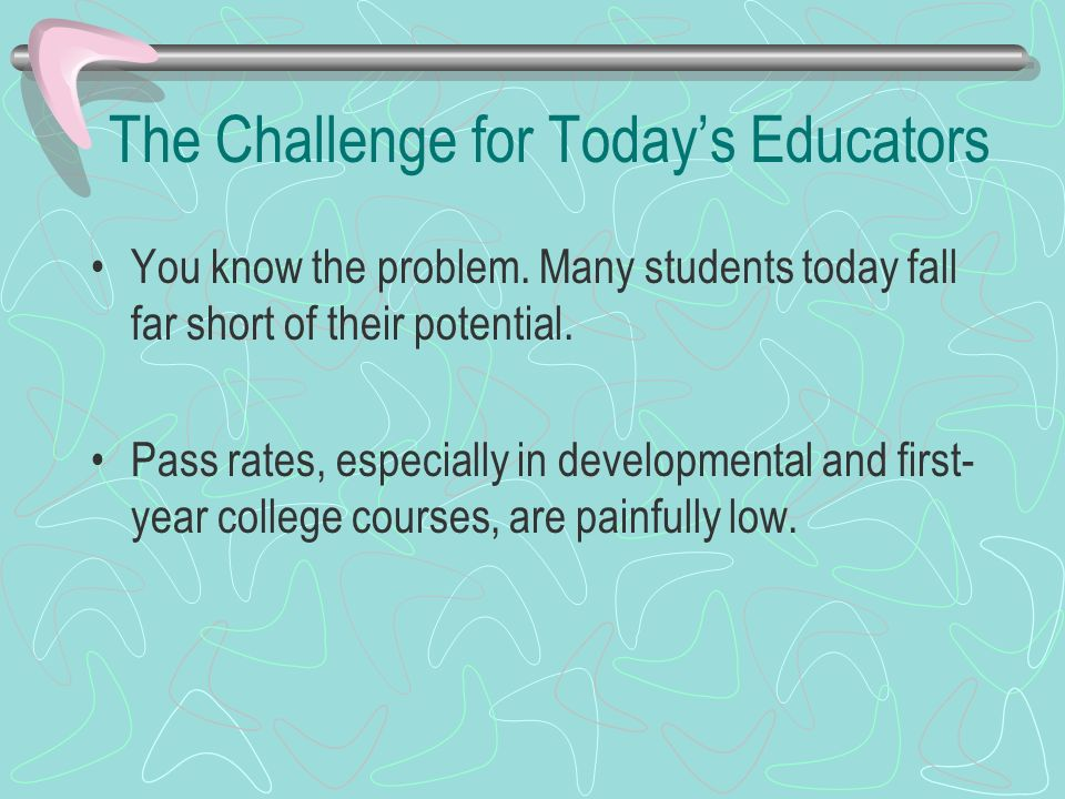 The Challenge for Today's Educators