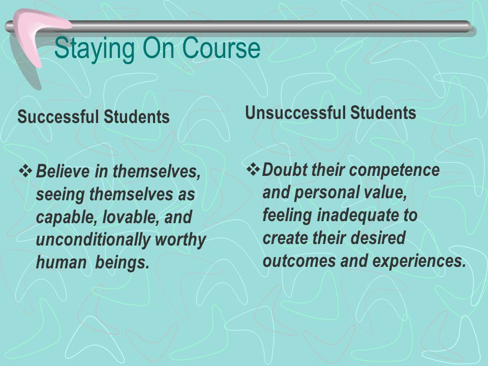 Staying On Course Unsuccessful Students Successful Students