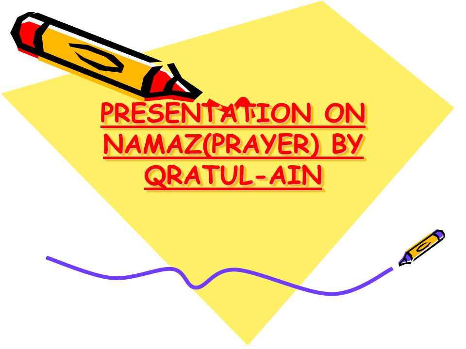 PRESENTATION ON NAMAZ(PRAYER) BY QRATUL-AIN