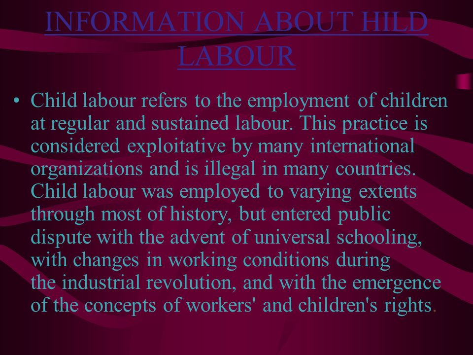 INFORMATION ABOUT HILD LABOUR