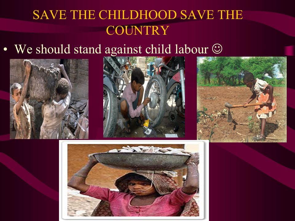 SAVE THE CHILDHOOD SAVE THE COUNTRY