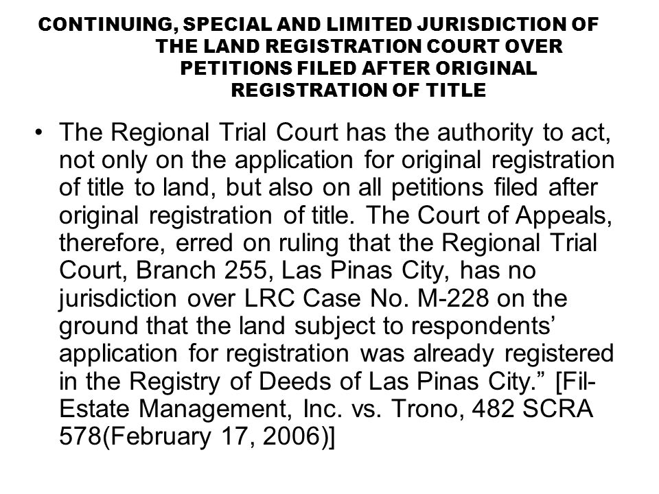 CONTINUING, SPECIAL AND LIMITED JURISDICTION OF THE LAND REGISTRATION COURT OVER PETITIONS FILED AFTER ORIGINAL REGISTRATION OF TITLE