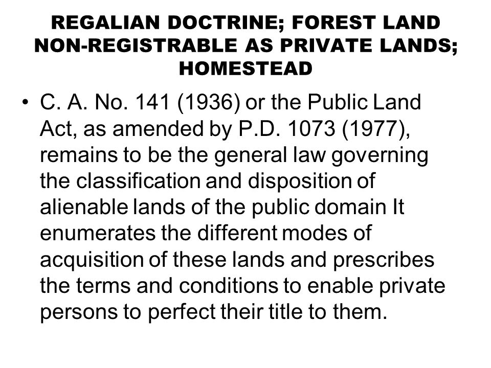 REGALIAN DOCTRINE; FOREST LAND NON-REGISTRABLE AS PRIVATE LANDS; HOMESTEAD