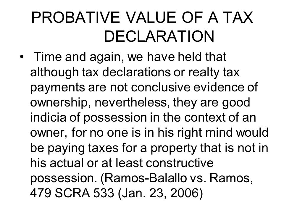 PROBATIVE VALUE OF A TAX DECLARATION