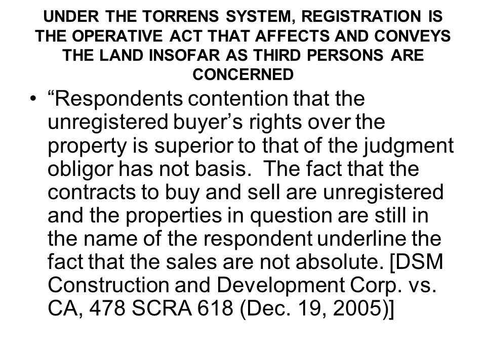 UNDER THE TORRENS SYSTEM, REGISTRATION IS THE OPERATIVE ACT THAT AFFECTS AND CONVEYS THE LAND INSOFAR AS THIRD PERSONS ARE CONCERNED