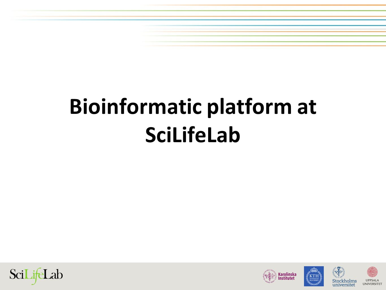 Bioinformatic platform at SciLifeLab