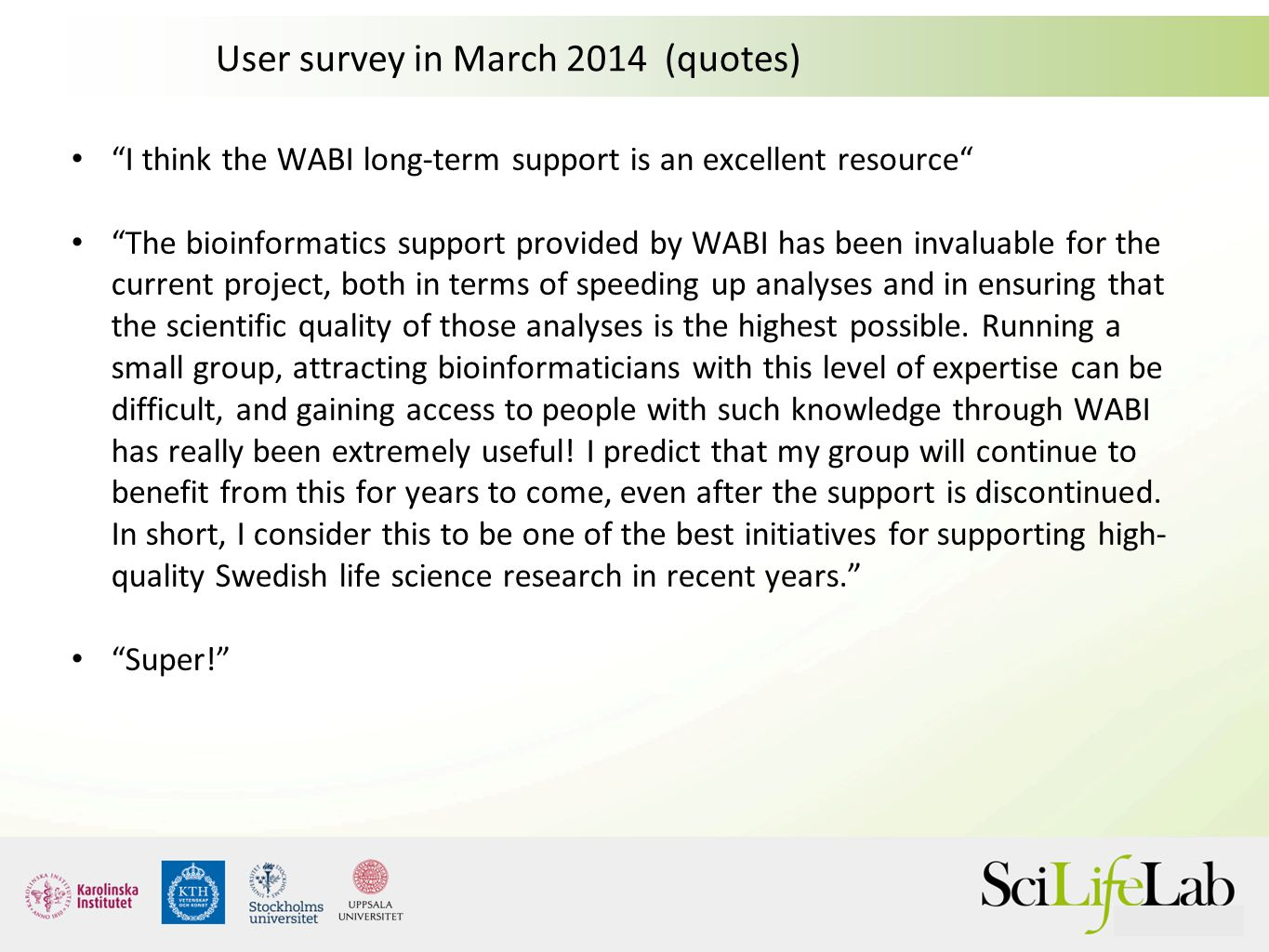 User survey in March 2014 (quotes)